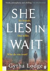 She lies in wait  (odkaz v elektronickém katalogu)