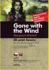 Gone with the Wind : the Story of Scarlett O'Hara = Jih proti Severu : příběh Scarlett O'Harové  (odkaz v elektronickém katalogu)