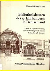 Bibliotheksbauten des 19. Jahrhunderts in Deutschland : kunshistorische und architektonische Gesichtspunkte und Materialien = Library buildings in Germany during the 19th centrury  (odkaz v elektronickém katalogu)