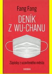 Deník z Wu-chanu : zápisky z uzavřeného města  (odkaz v elektronickém katalogu)