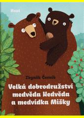 Velká dobrodružství medvěda Nedvěda a medvídka Mišky  (odkaz v elektronickém katalogu)