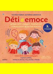 Děti a emoce : učíme děti vnímat, poznávat a pracovat se svými pocity  (odkaz v elektronickém katalogu)