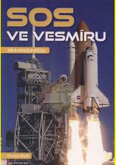 SOS ve vesmíru : lidé, nehody, příčiny  (odkaz v elektronickém katalogu)