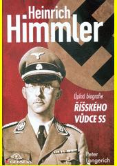 Heinrich Himmler : úplná biografie říšského vůdce SS  (odkaz v elektronickém katalogu)