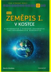 Nový zeměpis I. v kostce pro SŠ  (odkaz v elektronickém katalogu)