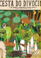 Cesta do divočiny : za zvířaty národních parků světa  (odkaz v elektronickém katalogu)