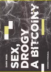 Dark Web : sex, drogy a bitcoiny  (odkaz v elektronickém katalogu)