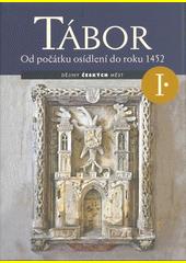 Tábor. I., Od počátku osídlení do roku 1452  (odkaz v elektronickém katalogu)