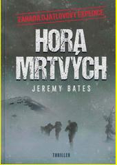 Hora mrtvých : záhada Djatlovovy expedice  (odkaz v elektronickém katalogu)