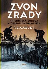 Zvon zrady : Mnichovská dohoda z roku 1938 v Československu  (odkaz v elektronickém katalogu)