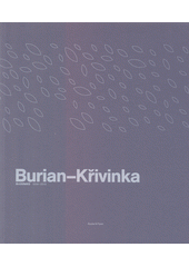 Burian-Křivinka : architekti 2009-2019  (odkaz v elektronickém katalogu)