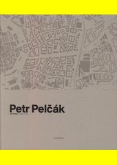 Petr Pelčák : architekt 2009-2019  (odkaz v elektronickém katalogu)