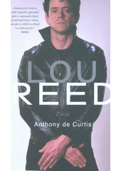 Lou Reed : život  (odkaz v elektronickém katalogu)