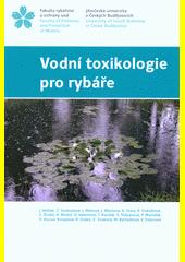 Vodní toxikologie pro rybáře  (odkaz v elektronickém katalogu)