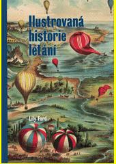Ilustrovaná historie létání  (odkaz v elektronickém katalogu)