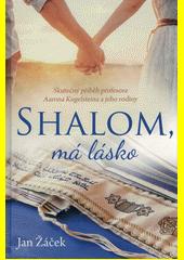 Shalom, má lásko : skutečný příběh profesora Aarona Kugelsteina a jeho rodiny  (odkaz v elektronickém katalogu)