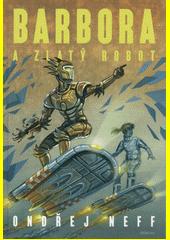 Barbora a Zlatý robot  (odkaz v elektronickém katalogu)