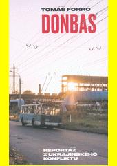 Donbas : reportáž z ukrajinského konfliktu  (odkaz v elektronickém katalogu)