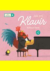 Jak zní klavír : Kohout Karel  (odkaz v elektronickém katalogu)