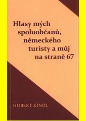 Hlasy mých spoluobčanů, německého turisty a můj na straně 67  (odkaz v elektronickém katalogu)