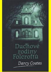 Duchové rodiny Folcroftů  (odkaz v elektronickém katalogu)