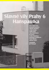 Slavné vily Prahy 6 - Hanspaulka  (odkaz v elektronickém katalogu)