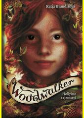 Woodwalker. Hollyino tajemství  (odkaz v elektronickém katalogu)
