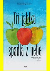 Tři jablka spadlá z nebe  (odkaz v elektronickém katalogu)