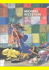 Michael Rittstein : ve vlnách : výstava k 70. narozeninám umělce : 2 (odkaz v elektronickém katalogu)
