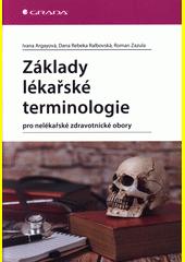Základy lékařské terminologie pro nelékařské zdravotnické obory  (odkaz v elektronickém katalogu)