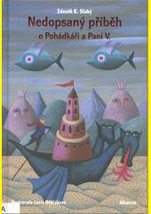 Nedopsaný příběh o Pohádkáři a Paní V.  (odkaz v elektronickém katalogu)