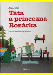 Táta a princezna Rozárka  (odkaz v elektronickém katalogu)