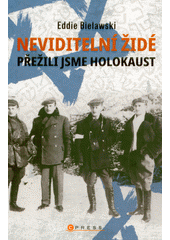 Neviditelní Židé  (odkaz v elektronickém katalogu)