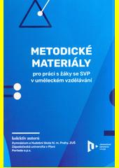 Metodické materiály pro práci s žáky se SVP v uměleckém vzdělávání  (odkaz v elektronickém katalogu)