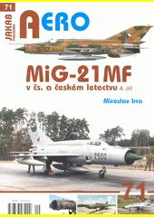 Mig-21MF v čs. a českém letectvu. IV. díl  (odkaz v elektronickém katalogu)