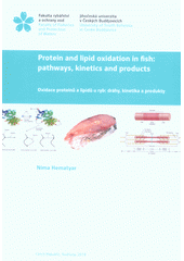 Protein and lipid oxidation in fish - pathways, kinetics and products = Oxidace proteinů a lipidů u ryb - dráhy, kinetika a produkty  (odkaz v elektronickém katalogu)