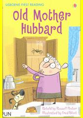 retold by Russell Punter ; illustrated by Fred Blunt Old Mother Hubbard  (odkaz v elektronickém katalogu)
