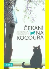 Čekání na kocoura : příběhy o kočkách a jejich lidech  (odkaz v elektronickém katalogu)