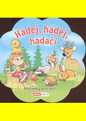 Hádej, hádej, hadači : hádanky pro děti  (odkaz v elektronickém katalogu)