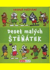 Deset malých štěňátek : veselé počítání  (odkaz v elektronickém katalogu)