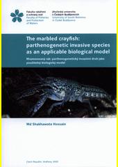 The marbled crayfish - parthenogenetic invasive species as an applicable biological model = Mramorovaný rak - parthenogenetický invazivní druh jako použitelný biologický model  (odkaz v elektronickém katalogu)