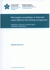 Macrophyte assemblages in fishponds under different fish farming management = Makrofyta v rybnících s různým typem rybářského hospodaření  (odkaz v elektronickém katalogu)