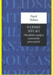 O lidské situaci : filosofická analýza současného porozumění  (odkaz v elektronickém katalogu)