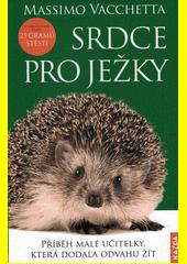 Srdce pro ježky  (odkaz v elektronickém katalogu)