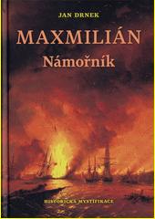 Maxmilián. Námořník  (odkaz v elektronickém katalogu)