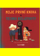 Moje první kniha o teorii relativity  (odkaz v elektronickém katalogu)