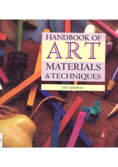 Handbook of art materials and techniques  (odkaz v elektronickém katalogu)