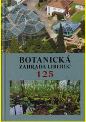 Botanická zahrada Liberec 125  (odkaz v elektronickém katalogu)