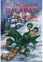 The tales of Balaban the dragon  (odkaz v elektronickém katalogu)