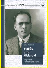 Sedlák proti Hitlerovi : skrytý život Franze Jägerstätter  (odkaz v elektronickém katalogu)